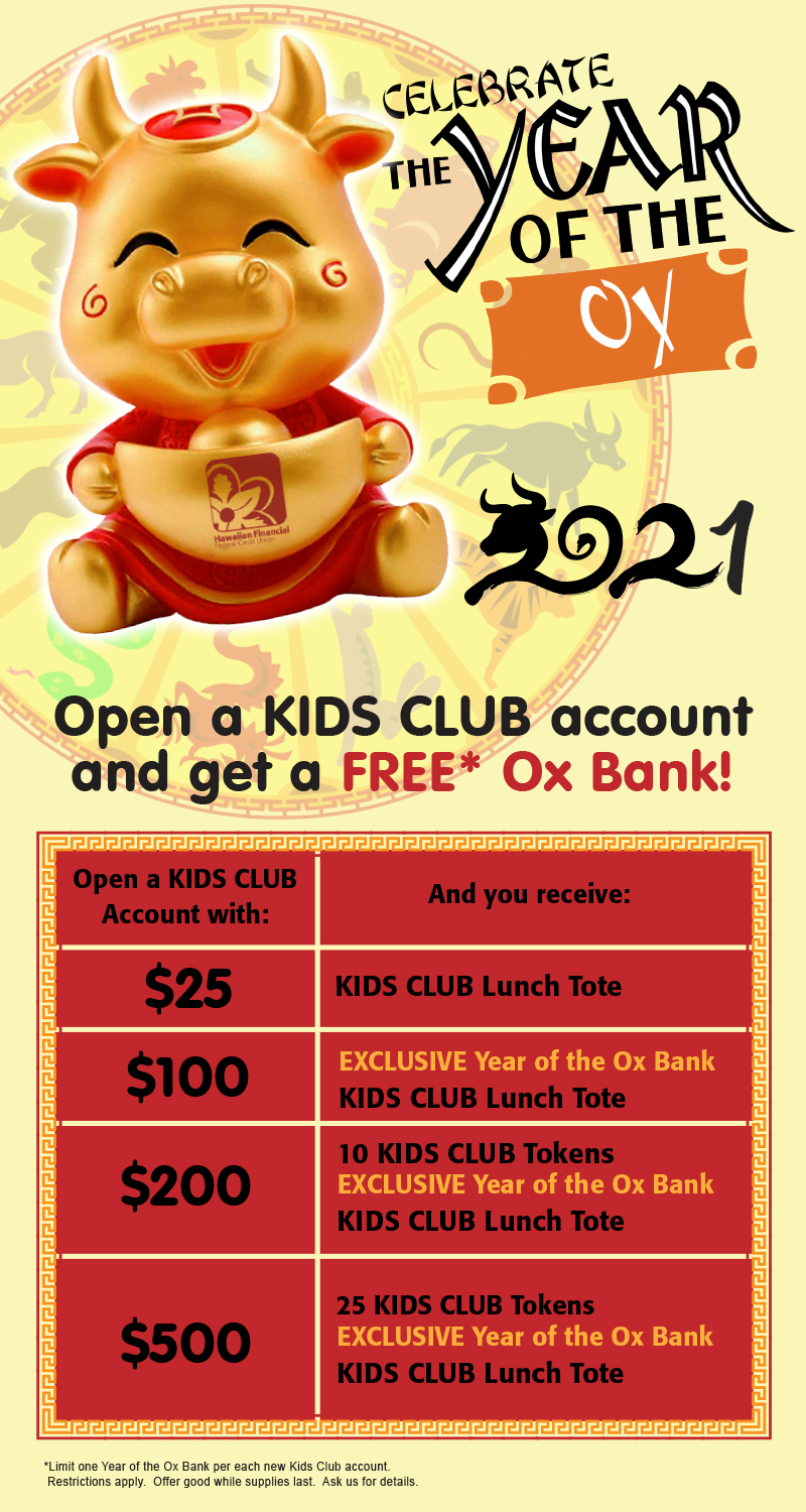 Get a free Year of the Ox bank when you open a Kids Club account with at least $100